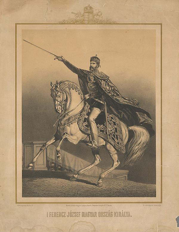 Vincenz Katzler – František Jozef I. ako  uhorský kráľ
