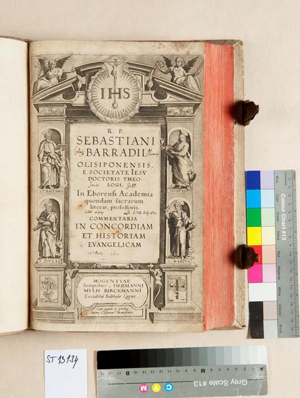Sebastian Barradas, Balthasar Lipp, Hermann Mylius Birckmann - Commentaria in concordiam et historiam evangelicam