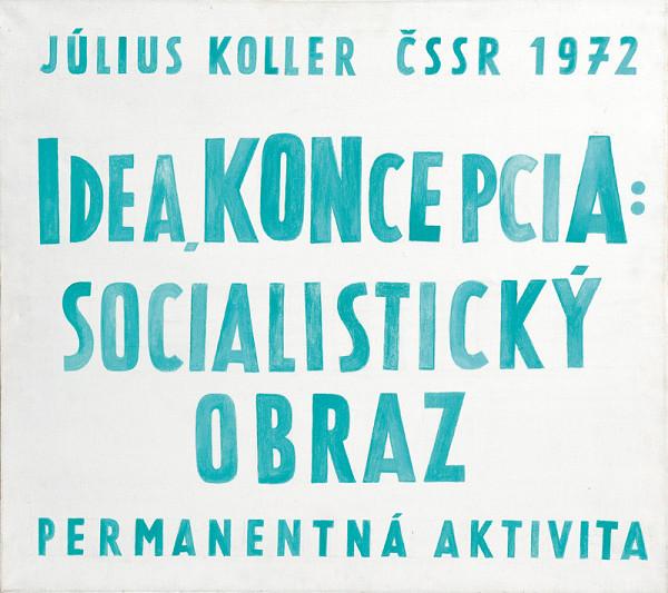 Július Koller – Idea, KONcepciA: socialistický obraz (Anti-obraz)