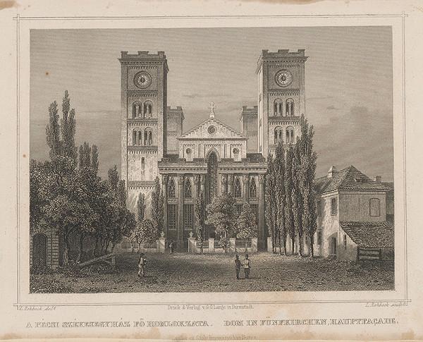 Ludwig Rohbock – Hlavné priečelie katedrály v Pécsi