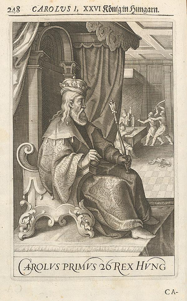 Stredoeurópsky grafik zo 17. storočia – Carolus I, XXVI König in Hungarn
