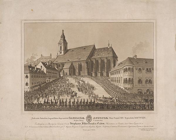 Eduard Gurk – Korunovácia Karolíny Augusty v Bratislave v roku 1825