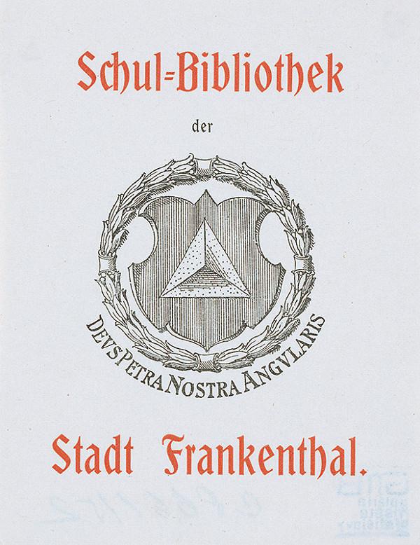 Stredoeurópsky grafik z 20. storočia – Ex libris Schul-Bibliothek der Stadt Frankenthal