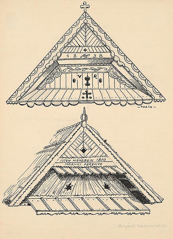 Ján Thain – Vyrezávané štíty na domoch v Zsigárde