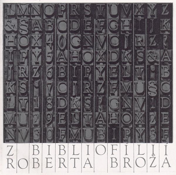 Róbert Brož - Z bibliofílií Róberta Broža