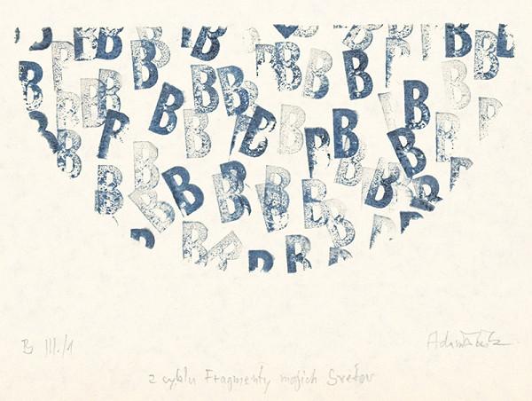 Milan Adamčiak – List z cyklu Fragmenty mojich svetov B III./1