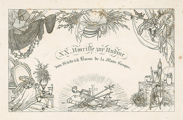 Ludwig Ferdinand Schnorr von Carolsfeld - XX. Umrisse zur Undine von Friedrich Baron de la Motte Fouque