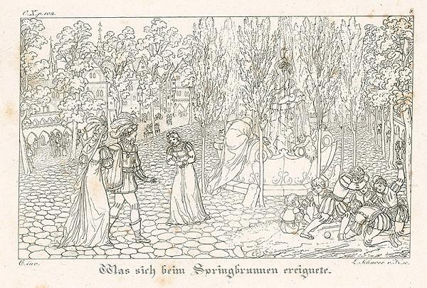 Ludwig Ferdinand Schnorr von Carolsfeld - Udalosť pri fontáne