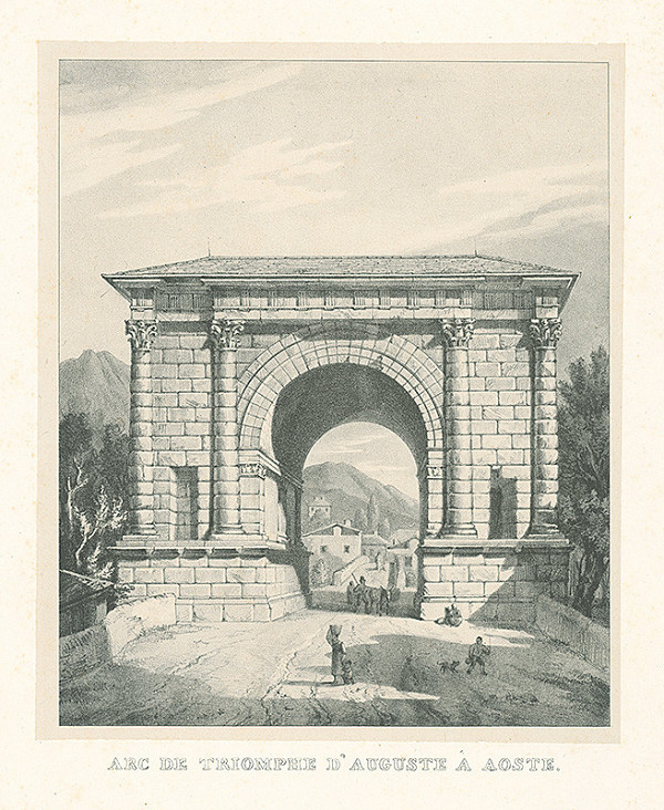 Baron de Malzen – Augustov triumfálny oblúk v Aoste
