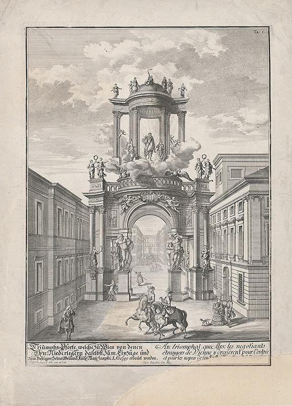 Johann Bernhard Fischer von Erlach, Johann Adam Delsenbach – Triumfálna brána vo Viedni pri príležitosti slávnostného príchodu a svadby Jozefa I. vo Viedni v roku 1699