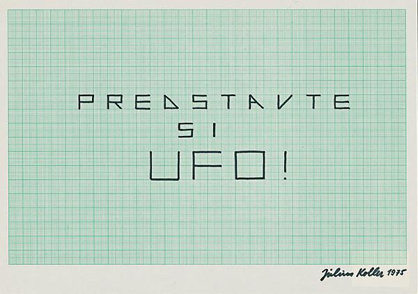 Július Koller – PREDSTAVTE SI UFO!
