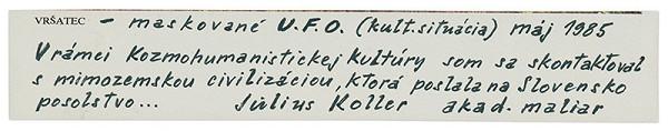 Július Koller – Archív JK/Vršatec - maskované U.F.O.