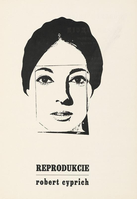 Robert Cyprich – Archív JK/Robert Cyprich: Reprodukcie (katalóg/koncept)