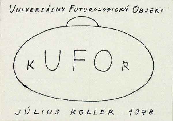 Július Koller - Univerzálny Futurologický Ojekt [kUFOr]