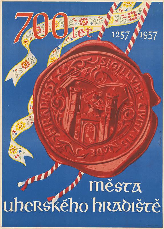 Petr Malina - 1257-1957, 700 rokov mesta Uherské Hradište