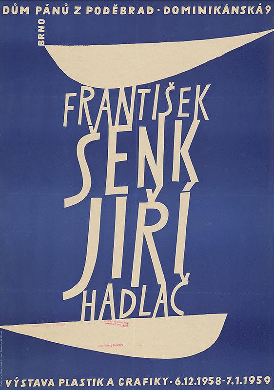 Jiří Hadlač – František Šenk - Jiří Hadlač. Výstava plastik a grafiky