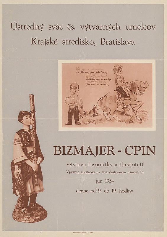 Slovenský autor – Bizmajer - Cpin. Výstava keramiky a ilustrácií.
