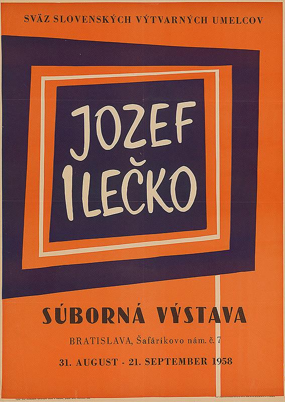 Slovenský autor – Súborná výstava - Jozef Ilečko