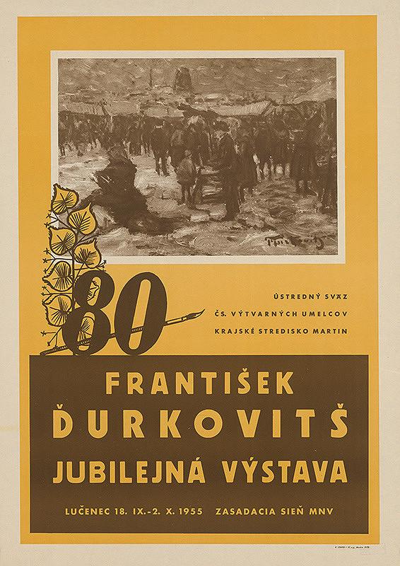 Slovenský autor – 80. František Ďurkovitš. Jubilejná výstava.