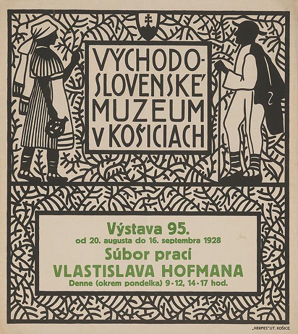 Neznámy autor – Súbor prací Vlastislava Hofmana. Výstava 95. Východoslovenské museum v Košiciach