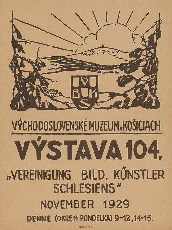 """Košický autor - Vereinigung bilden. Künstler Schlesiens."""" Výstava 104. Východoslovenské muzeum v Košiciach"""