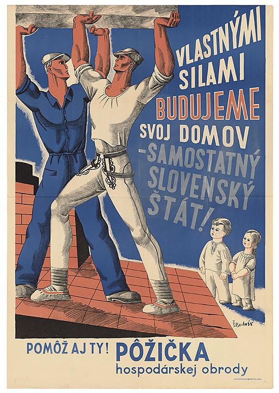 Štefan Bednár – Vlastnými silami budujeme svoj domov – samostatný Slovenský štát!