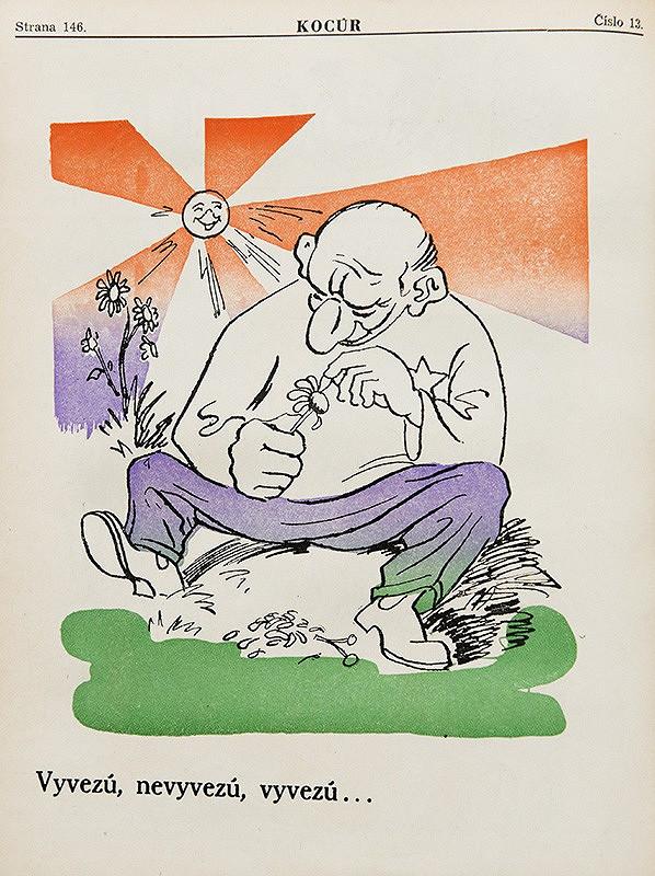 Neznámy autor – Protižidovské karikatúry z humoristického časopisu Kocúr - Vyvezú, nevyvezú, vyvezú