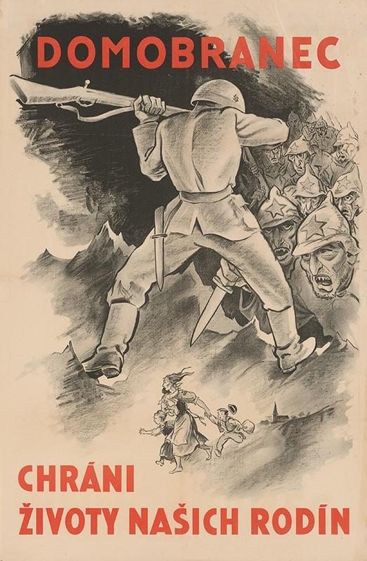 Neznámy autor – Domobranec chráni životy našich rodín, 1944 – 1945, Slovenské národné múzeum - Historické múzeum, Bratislava