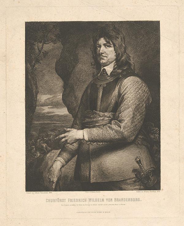 Wilhelm Krauskopf, Adrien Hannemann – Friedrich Wilhelm von Brandenburg